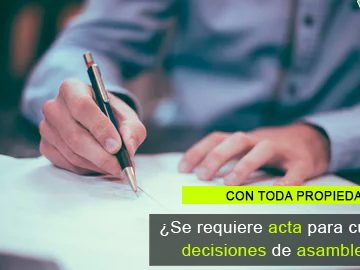 Para cumplir decisiones de asamblea no es necesaria la existencia del acta