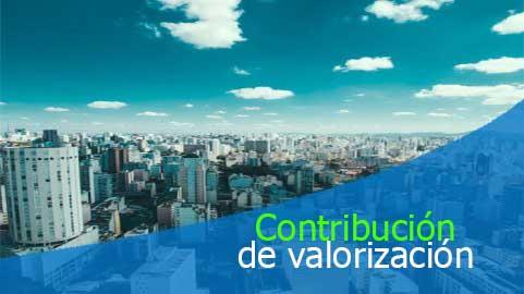 Contribución de valorización es un gravamen especial que recae sobre propiedades raíces