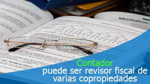 Contador público puede ser revisor fiscal de varias copropiedades, así sea por invitación del mismo administrador