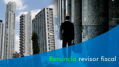 Trámites siguientes a la renuncia del Revisor Fiscal o remoción de su cargo