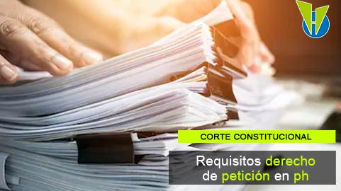 Requisitos para que proceda el Derecho de Petición ante la P.H.