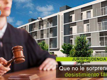Todo lo que debe saber sobre el desistimiento tácito en los procesos judiciales de la P.H.